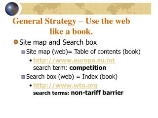 General Strategy – Use the web like a book.