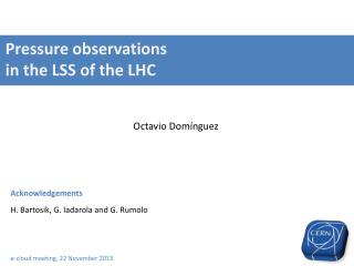 Pressure observations  in the LSS of the LHC Octavio  Domínguez