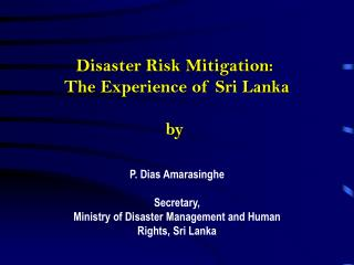 Disaster Risk Mitigation:  The Experience of Sri Lanka by