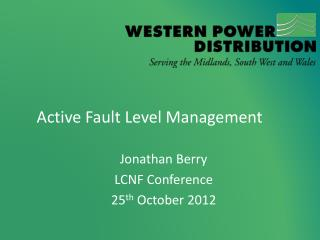 Active Fault Level Management