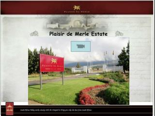 Plaisir de Merle Estate