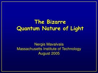 The Bizarre Quantum Nature of Light