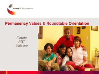 Permanency  Values & Roundtable  Orientation