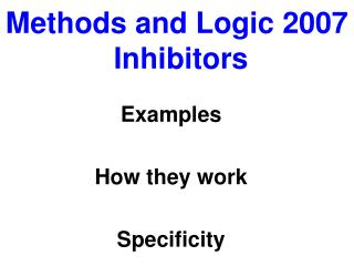 Methods and Logic 2007  Inhibitors