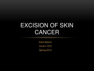 Excision of skin cancer