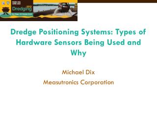 Dredge Positioning Systems: Types of Hardware Sensors Being Used and Why
