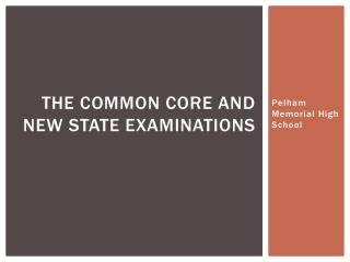 The common core and new state examinations