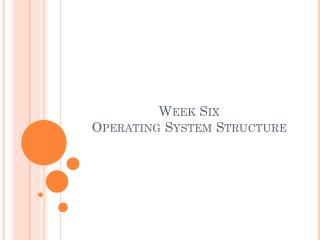 Week Six Operating System Structure