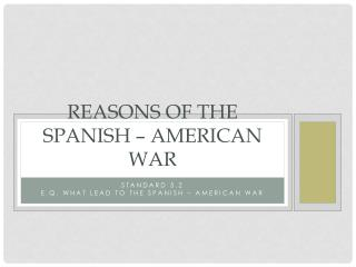 Reasons of the Spanish – American War