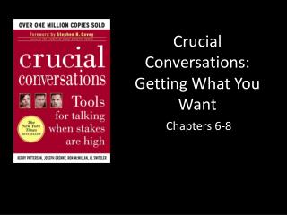 Crucial Conversations: Getting What You Want