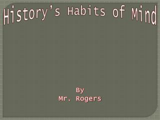 History's Habits of Mind