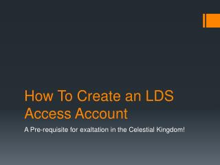How To Create an LDS Access Account
