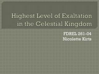 Highest Level of Exaltation in the Celestial Kingdom