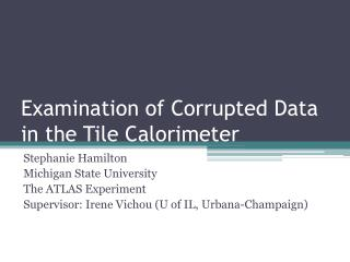 Examination of Corrupted Data in the Tile Calorimeter