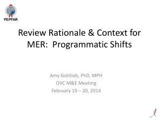 Review Rationale & Context for MER:  Programmatic Shifts