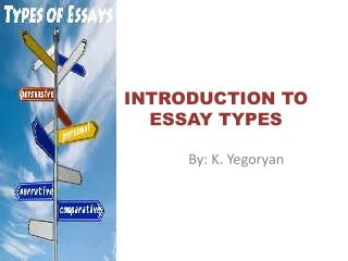 INTRODUCTION TO ESSAY TYPES