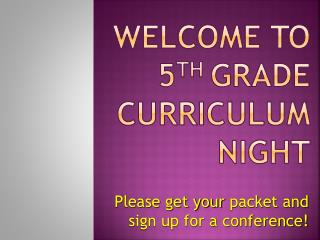 Welcome  to  5 th  Grade  Curriculum  Night