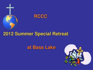 2012 Summer Special Retreat
