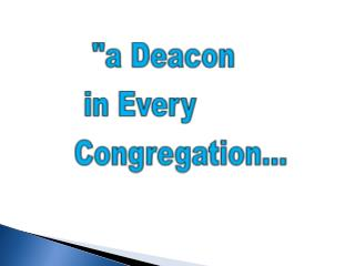 HOW TO FIND A  DEACON IN YOUR CONGREGATION
