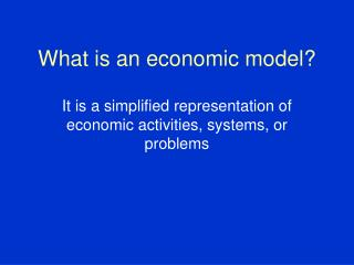 What is an economic model?