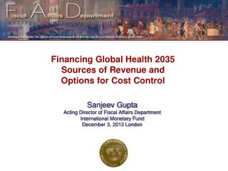 Financing Global Health 2035 Sources of Revenue and Options for Cost Control