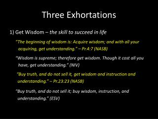 Three Exhortations