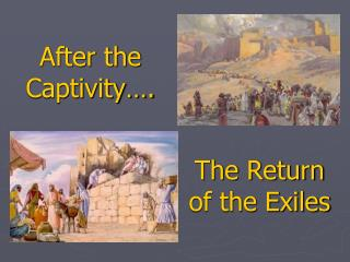 After the Captivity….