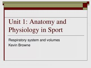 Unit 1:  Anatomy and Physiology in Sport