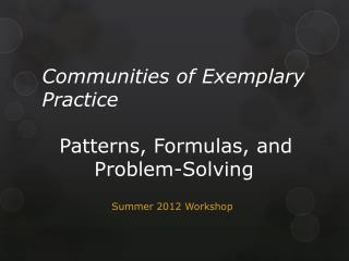 Communities of Exemplary Practice Patterns, Formulas, and 				Problem-Solving
