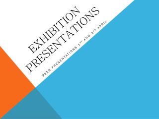Exhibition presentations
