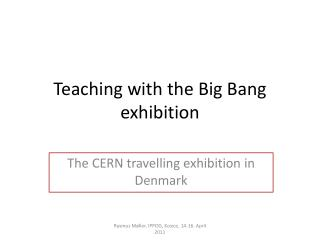 Teaching with  the Big Bang  exhibition