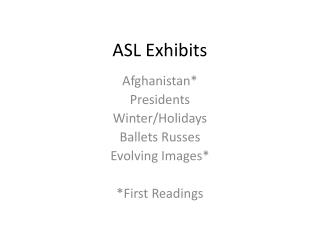 ASL Exhibits