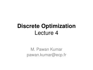 Discrete Optimization Lecture 4
