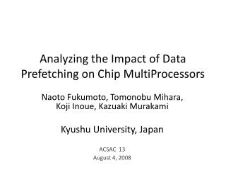 Analyzing the Impact of Data Prefetching on Chip MultiProcessors