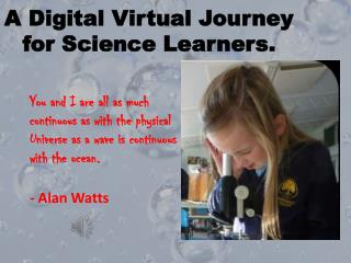 A Digital Virtual Journey for Science Learners.