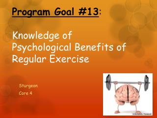 Program Goal #13 : Knowledge of Psychological Benefits of Regular Exercise