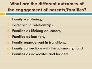 What are the different outcomes of the engagement of parents/families?