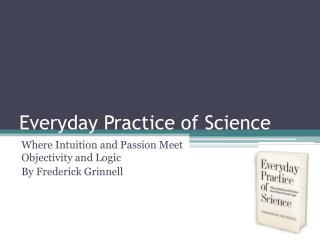 Everyday Practice of Science