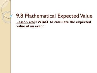 9.8 Mathematical Expected Value