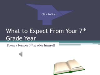 What to Expect From Your 7 th  Grade Year