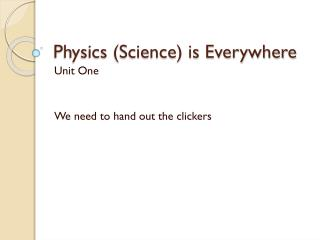 Physics (Science) is Everywhere