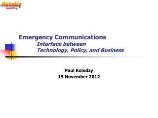 Emergency Communications  Interface between  Technology, Policy, and Business