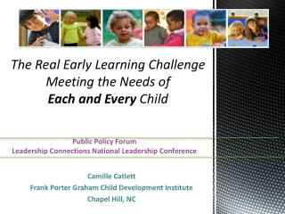 The Real Early Learning Challenge Meeting the Needs of Each and Every  Child
