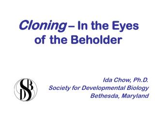Cloning  – In the Eyes of the Beholder