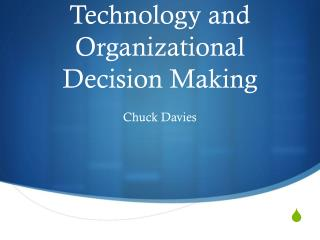 Information Technology and Organizational Decision Making