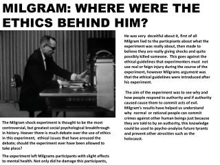 MILGRAM: WHERE WERE THE ETHICS BEHIND HIM?
