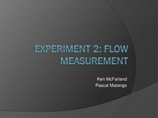 Experiment 2: Flow Measurement