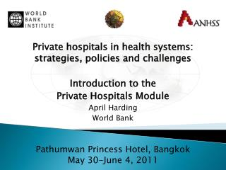 Private hospitals in health systems: strategies, policies and challenges Introduction to the