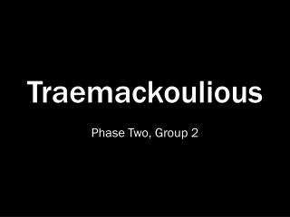 Traemackoulious