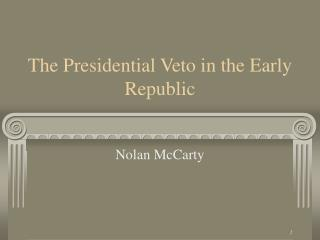 The Presidential Veto in the Early Republic